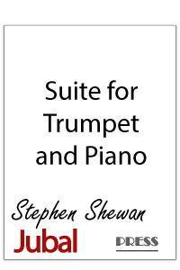 Three movement Suite for Trumpet and Piano. I. Introit, II. The Peace: Let Not Your Heart Be Troubled, III. Alleluia: Make a Joyful Noise.