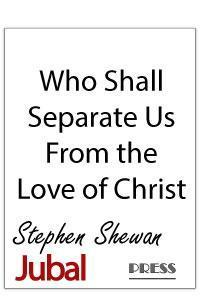Who Shall Separate Us from the Love of Christ is set for medium voice and piano. It combines the texts of Romans 8 with Psalm 148.
