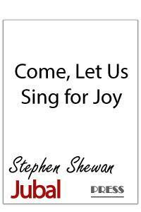 Come, Let Us Sing for Joy for SATB chorus, trumpet and piano. Setting of Psalm 95.